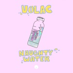 Volac - Naughty Water