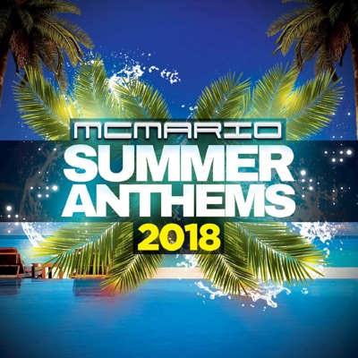 MC Mario – Summer Anthems 2018
