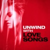 Unwind with Love Songs