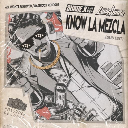 Know la Mezcla - Single by Shade K & Lady Shade