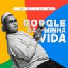 Google da Minha Vida - MC Ryan SP mp3