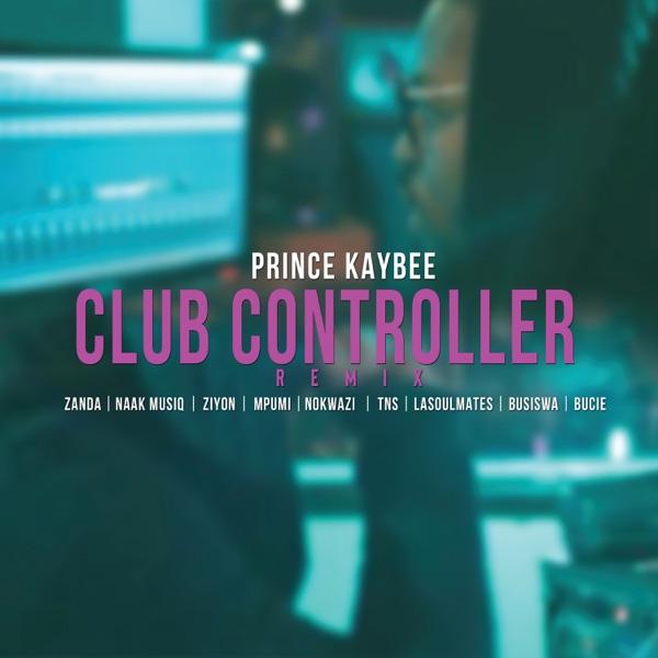Club Controller (feat. Zanda Zakuza, NaakMusiQ, Ziyon, Mpumi, Nokwazi, TNS, LaSoulMates, Busiswa & Bucie) [Remix] - Single