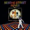 Sesame Street: Sesame Street Fever, Sesame Street