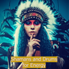 Shamans and Drums for Energy – Native Americans Drums and Chants to Activate Your Inner Power, Your Inner Goddess - Shamanism Healing Music Academy