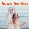 Wishing You Away - Single