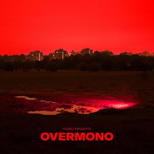 fabric Presents Overmono by Overmono