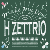 Make My Day/H ZETTRIOジャケット画像