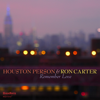 Houston Person & Ron Carter - Easy to Remember artwork