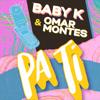 Baby K & Omar Montes - Pa Ti artwork