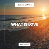 What Is Love (Acoustic)