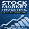 William Buffet - Stock Market Investing for Beginners: Essentials to Start Investing Successfully (Unabridged) artwork