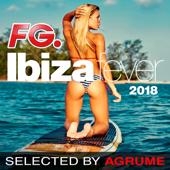 Ibiza Fever 2018 (by FG) : Le meilleur du son d'Ibiza - Deep House, Club, Chill