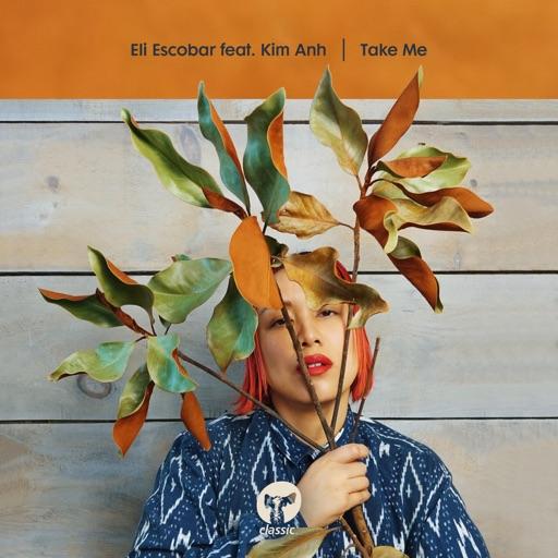 Take Me (feat.  Kim Anh) - Single by Eli Escobar