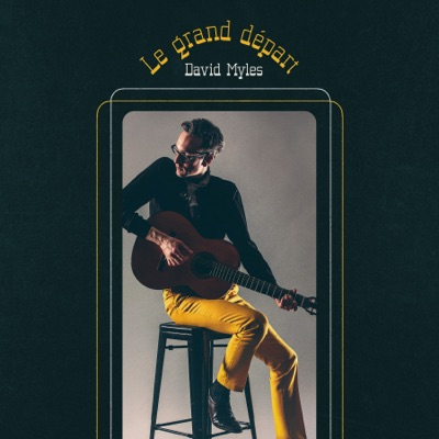 David Myles – Le grand départ