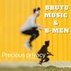 Precious privacy (feat. B-MEN) [facebook mix] - Single, Brutu Music