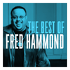 The Best of Fred Hammond - Fred Hammond