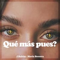 Qué Más Pues? - J Balvin