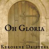 Kerosene Drifters - Oh Gloria