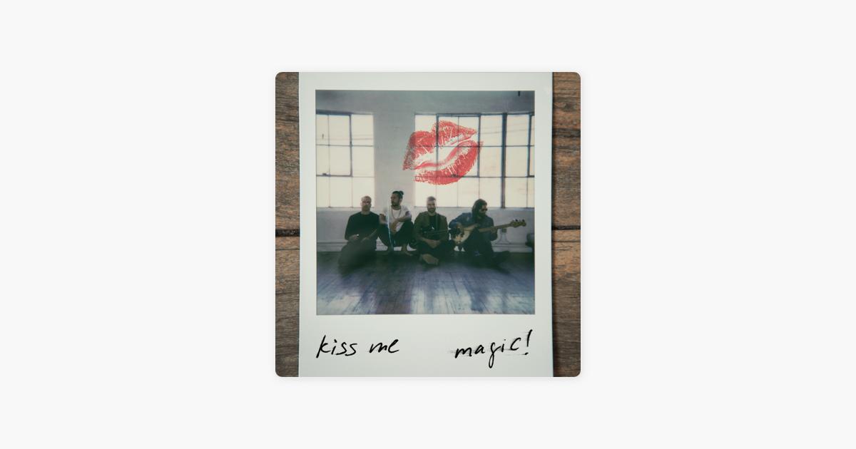 Kiss Me - Single by MAGIC!