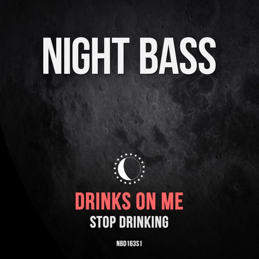 Stop Drinking - Single by Drinks On Me