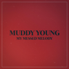 My Messed Melody - EP - Muddy Young