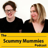 Scummy Mummies - Podcast