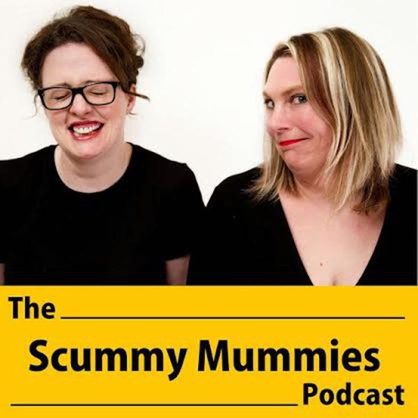 Scummy Mummies - Podcast