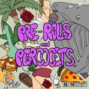 Pre Rolls and Percocets - Single Mp3 Download