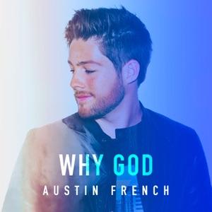 Austin French - Why God