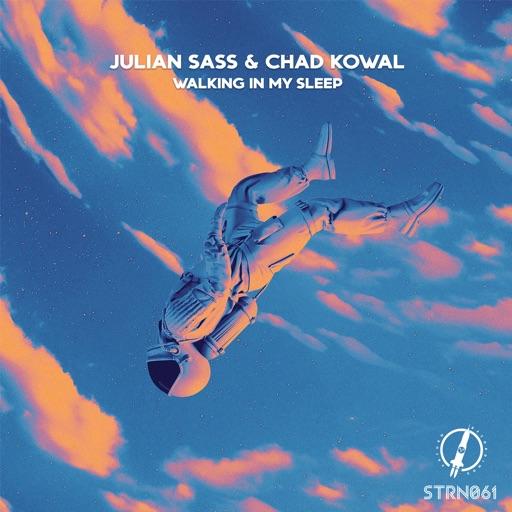Walking in My Sleep - Single by Julian Sass & Chad Kowal