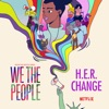 """Change (From the Netflix Series """"We the People"""") by H.E.R."""