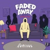Faded Away (feat. Icona Pop) [Remixes] - EP