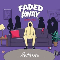 Faded Away (feat. Icona Pop) [Remixes] - EP Mp3 Download