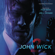 John Wick: Chapter 2 (Original Motion Picture Soundtrack) - Tyler Bates & Joel J. Richard