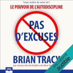 Pas d'excuses: Le pouvoir de l'autodiscipline