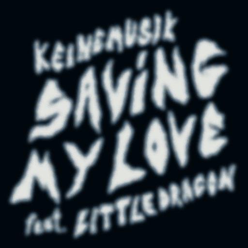 Saving My Love (feat. Little Dragon) - Single by Rampa & Adam Port & &ME