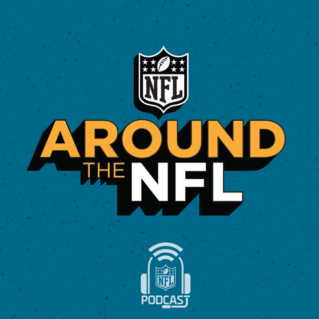 "824f84a1a9e ""Around the NFL"" von NFL auf Apple Podcasts"