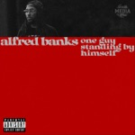 Alfred Banks - What It Is