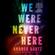 We Were Never Here: A Novel (Unabridged) - Andrea Bartz