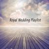 Royal Wedding Playlist - Living Force