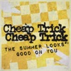 The Summer Looks Good On You - Single, Cheap Trick