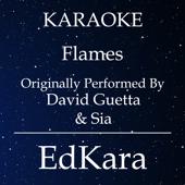 Flames (Originally Performed by David Guetta & Sia) [Karaoke No Guide Melody Version]