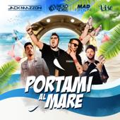 Portami al mare (feat. Mad Fiftyone) - Paolo Noise, Jack Mazzoni & Vise