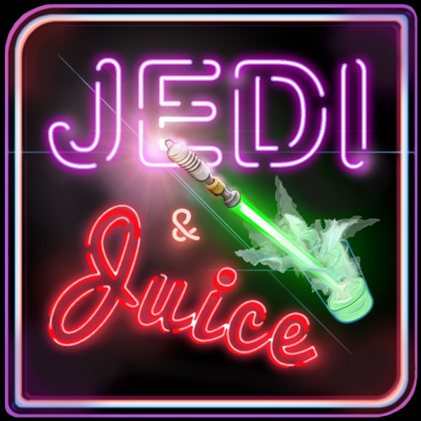 Jedi and Juice: A Star Wars Podcast