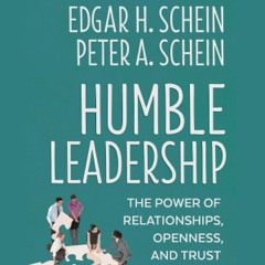 Humble Leadership: The Power of Relationships, Openness, and Trust: The Humble Leadership Series (Unabridged)