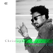 Christopher Martin - You'll Never Find