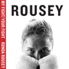 Ronda Rousey - My Fight / Your Fight (Unabridged) artwork