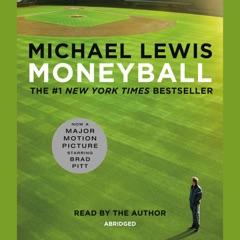 Moneyball: The Art of Winning an Unfair Game (Abridged)