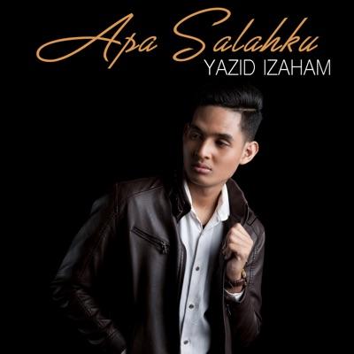 Yazid Izaham - Apa Salahku Mp3