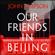 John Simpson - Our Friends in Beijing